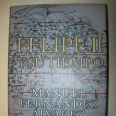 Libros: FELIPR II Y SU TIEMPO / MANUEL FERNÁNDEZ ÁLVAREZ. Lote 222918691
