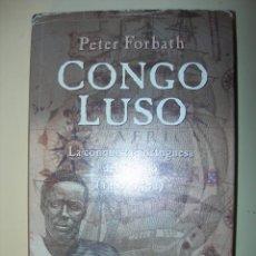 Libros: CONGO LUSO / PETER FORBATH. Lote 222924836