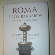 Libros: ROMA Y LOS BÁRBAROS / TERRY JONES Y ALAN EREIRA. Lote 222928152