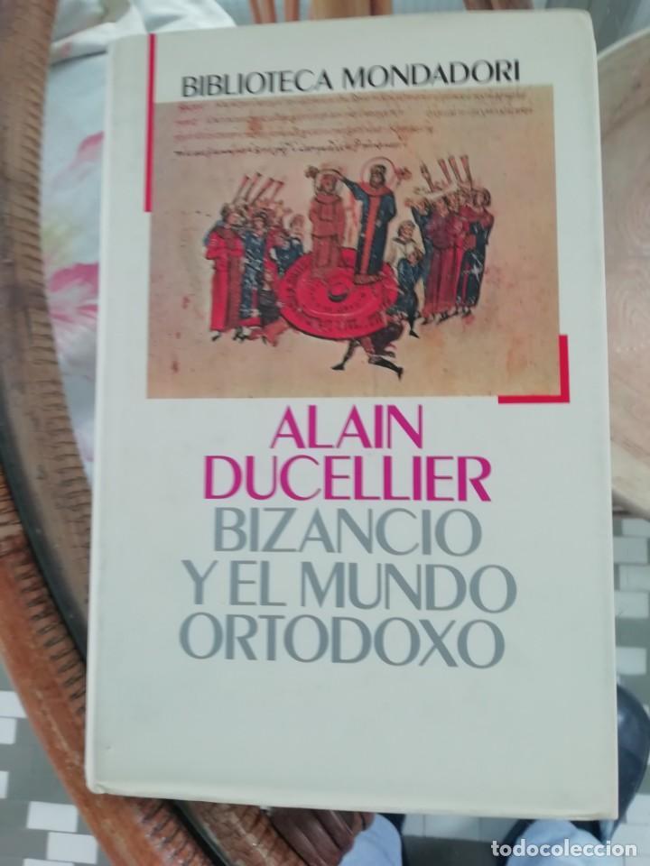 BIZANCIO Y EL MUNDO ORTODOXO DE ALAIN DUCELLIER TAPAS DURAS (Libros Nuevos - Historia - Historia Antigua)