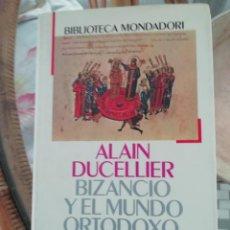 Libros: BIZANCIO Y EL MUNDO ORTODOXO DE ALAIN DUCELLIER TAPAS DURAS. Lote 225249507