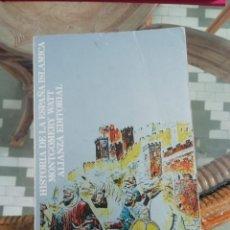 Libros: HISTORIA DE LA ESPAÑA ISLÁMICA POR MONTGOMERY WATT. Lote 225261845