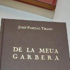 Libros: MAGNIFICO LIBRO DE LA MEUA GARBERA DE JOSEP PASCUAL TIRADO. Lote 227119375