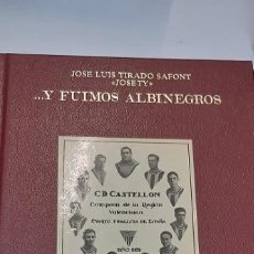 Libros: MAGNIFICO LIBRO Y FUIMOS ALBINEGROS (HISTORIA DEL CD CASTELLON) POR JOSETY. Lote 227119550
