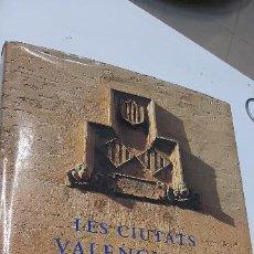 Libros: MAGNIFICO LIBRO DE LES CIUTATS VALENCIANES. Lote 227120055