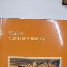 Libros: MAGNIFICO LIBRO SEGORBE A TRAVES DE SU HISTORIA. Lote 227120202