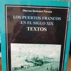 Libros: PUERTOS FRANCOSDE SANTA CRUZ DE TENERIFE EN EL SIGLO XIX, MARCOS GUIMERA PERAZA. Lote 227216115