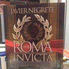 Libros: JAVIER NEGRETE.ROMA INVICTA.ESFERA DE LOS LIBROS. Lote 228360195