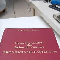 Libros: MAGNIFICO LIBRO GEOGRAFIA GENERAL DEL REINO DE VALENCIA PROVINCIA DE CASTELLON. Lote 228823685