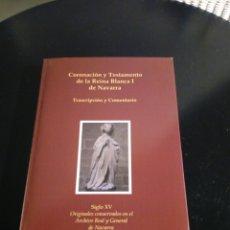 Libros: CORONACIÓN Y TESTAMENTO DE LA REINA BLANCA I DE NAVARRA. Lote 234299115