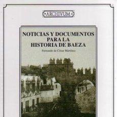 Libros: NOTICIAS Y DOCUMENTOS PARA LA HISTORIA DE BAEZA. Lote 234898090