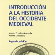 Libros: INTRODUCCIÓN A LA HISTORIA DEL OCCIDENTE MEDIEVAL. UNED. MANUEL F. LADERO QUESADA. PAULINA LÓPEZ. Lote 235129225