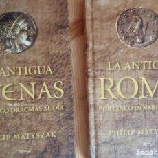 Libros: LA ANTIGUA ATENAS POR 5 DRACMAS AL DÍA Y LA ANTIGUA ROMA POR 5 DENARIOS AL DÍA. AKAL. MATYSZAK PHIL. Lote 235448470