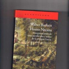 Libros: WALTER BURKERT, HOMO NECANS, INTERPRETACIONES DE RITOS SACRIFICIALES Y MITOS EN LA ANTIGUA GRECIA. Lote 235882930