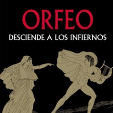 Libros: ORFEO DESCIENDE A LOS INFIERNOS - MITOLOGÍA - NUEVO. Lote 235945815