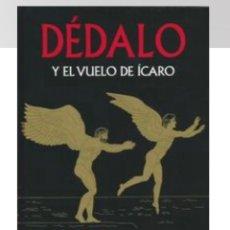 Libros: DÉDALO Y EL VUELO DEL ÍCARO - MITOLOGIA - NUEVO. Lote 235946080