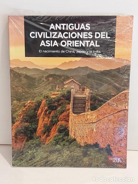 ANTIGUAS CIVILIZACIONES DEL ASIA ORIENTAL / EL NACIMIENTO DE CHINA, JAPÓN Y LA INDIA / PRECINTADO. (Libros Nuevos - Historia - Historia Antigua)