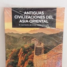 Libros: ANTIGUAS CIVILIZACIONES DEL ASIA ORIENTAL / EL NACIMIENTO DE CHINA, JAPÓN Y LA INDIA / PRECINTADO.. Lote 237676670