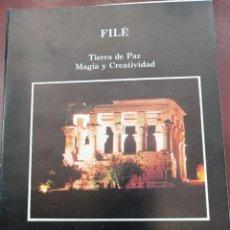 Libros: FILÉ, TIERRA DE PAZ, MAGIA Y CREATIVIDAD. Lote 237754625