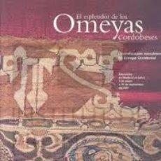 Livres: EL ESPLENDOR DE LOS OMEYAS CORDOBESES: LA CIVILIZACIÓN MUSULMANA DE EUROPA OCCIDENTAL: ESTUDIOS. Lote 239457030