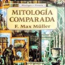 Livros: MITOLOGIA COMPARADA. F.MAX MULLER. Lote 239591815