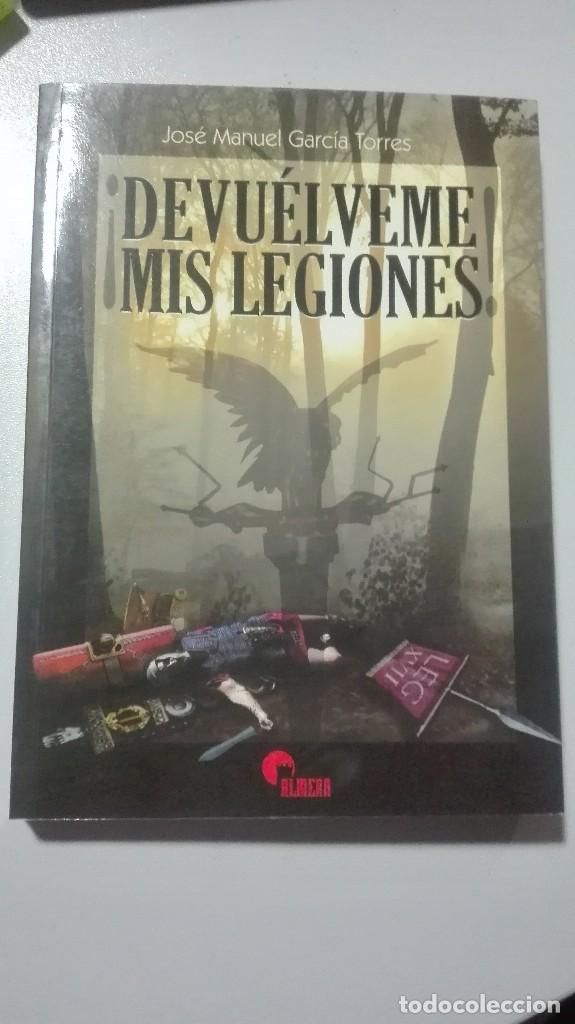 DEVUELVEME MIS LEGIONES. EDITORIAL ALMENA. JOSE MANUEL GARCIA TORRES. (Libros Nuevos - Historia - Historia Antigua)