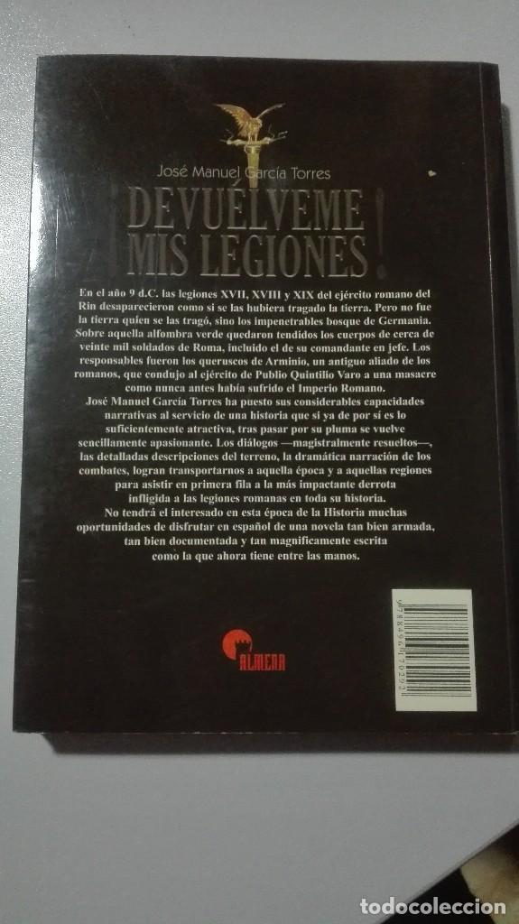 Libros: DEVUELVEME MIS LEGIONES. EDITORIAL ALMENA. JOSE MANUEL GARCIA TORRES. - Foto 2 - 241150145
