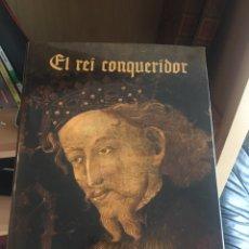 Libros: EL REI CONQUERIDOR. JAUME I. Lote 241495635