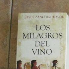 Libros: LOS MILAGROS DEL VINO. JESÚS SÁNCHEZ ADALID.. Lote 243930425