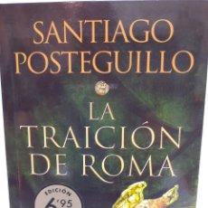 Libros: LA TRAICIÓN DE ROMA DE SANTIAGO POSTEGUILLO. Lote 244921865