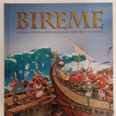 Libros: BIREME. LOS BARCOS DE GUERRA ROMANOS. EDITORIAL ANDREA PRESS. Lote 246157335