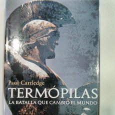 Libros: TERMOPILAS, LA BATALLA QUE CAMBIÓ EL MUNDO. PAUL CARTLEDGE. ARIEL. (FOTOS ADICIONALES). Lote 248159125