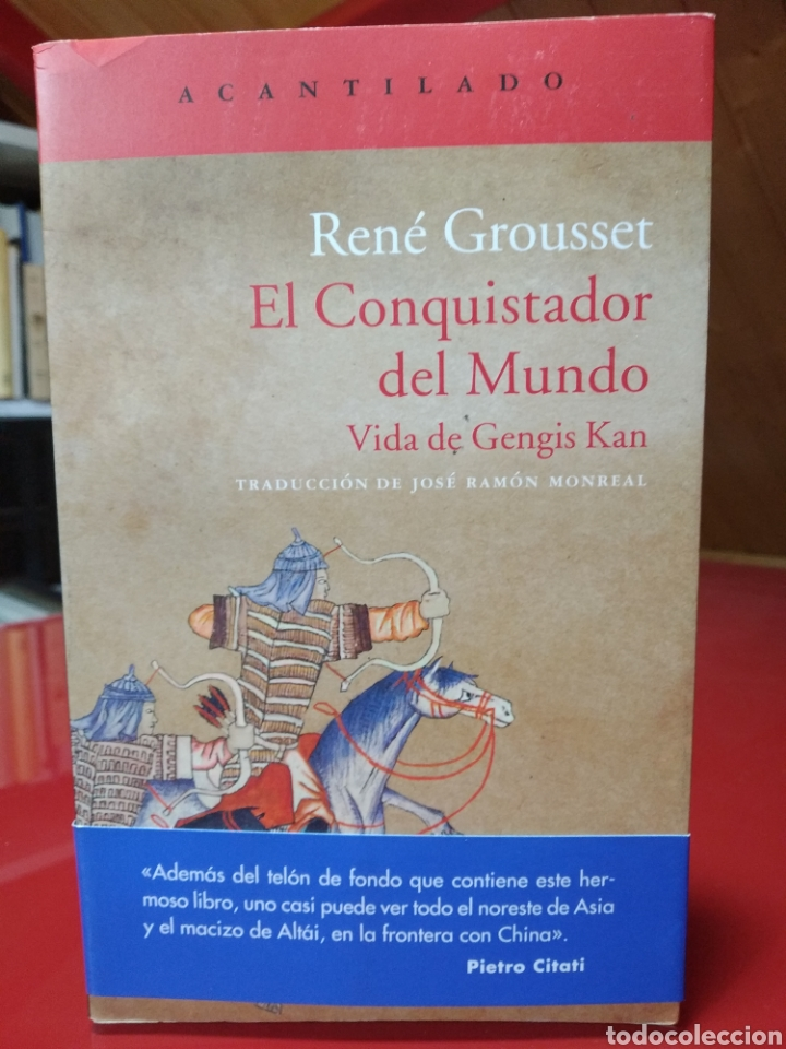 RENÉ GROUSSET. EL CONQUISTADOR DEL MUNDO. VIDA DE GENGIS KAN (EL ACANTILADO) (Libros Nuevos - Historia - Historia Antigua)