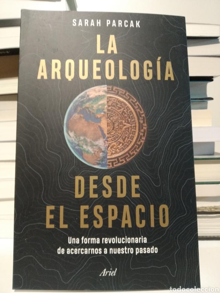 LA ARQUEOLOGÍA DESDE EL ESPACIO UNA FORMA REVOLUCIONARIA DE ACERCARNOS AL PASADO SARAH PARCEK (Libros Nuevos - Historia - Historia Antigua)