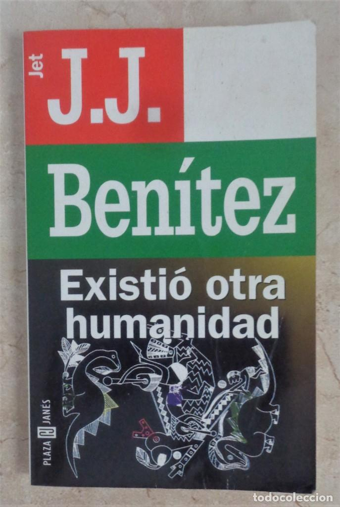 J.J. BENITEZ EXISTIO OTRA HUMANIDAD (Libros Nuevos - Historia - Historia Antigua)