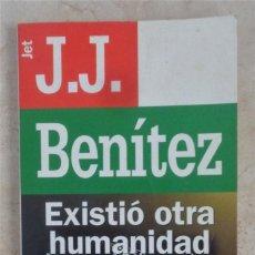 Libros: J.J. BENITEZ EXISTIO OTRA HUMANIDAD. Lote 252364055