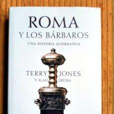 Libros: ROMA Y LOS BÁRBAROS. UNA HISTORIA ALTERNATIVA. Lote 253749455