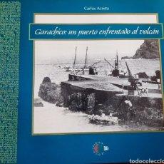 Libros: GARACHICO: UN PUERTO ENFRENTADO AL VOLCÁN. Lote 257329240