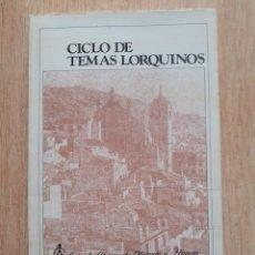 Libros: CICLO DE TEMAS LORQUINOS - LORCA (MURCIA) - 8 TEMAS - VER DESCRIPCIÓN - OFERTA POR LIQUIDACIÓN. Lote 260094200