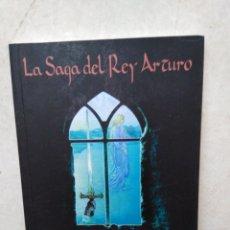 Libros: LA SAGA DEL REY ARTURO, MITO Y REALIDAD DEL CICLO ARTURICO Y EL GRIAL. Lote 269271988