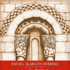 Libros: LA ERÓTICA SAGRADA DEL ROMÁNICO - RAFAEL ALARCÓN HERRERA. Lote 269474458