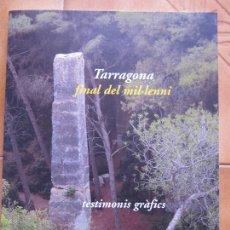 Libros: LIBRITO TARRAGONA FINAL DEL MIL.LENI TESTIMONIS GRAFICS CM. Lote 269758633