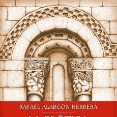 Libros: LA ERÓTICA SAGRADA DEL ROMÁNICO - RAFAEL ALARCÓN HERRERA. Lote 269781018