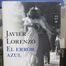 Libros: JAVIER LORENZO - EL ERROR AZUL - PLANETA - TAPA DURA. Lote 269945248