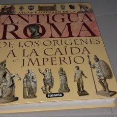 Libros: ATLAS ILUSTRADO DE LA ANTIGUA ROMA. Lote 269975488