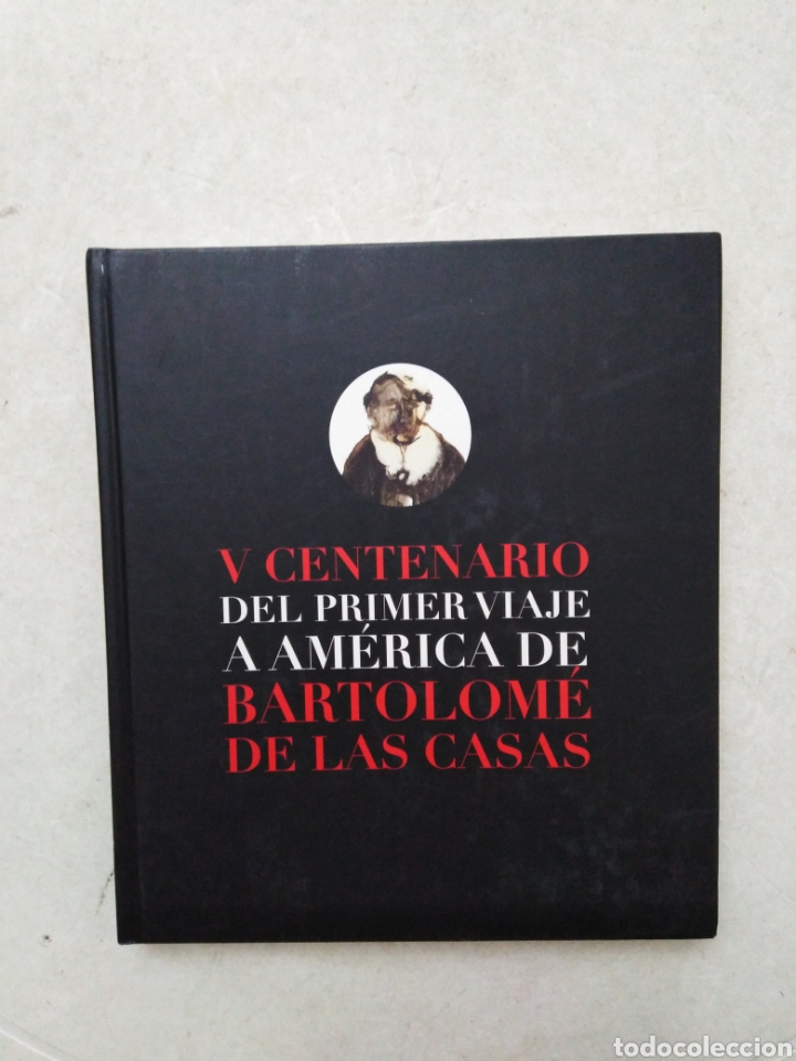 V CENTENARIO DEL PRIMER VIAJE A AMÉRICA DE BARTOLOME DE LAS CASAS (Libros Nuevos - Historia - Historia Antigua)
