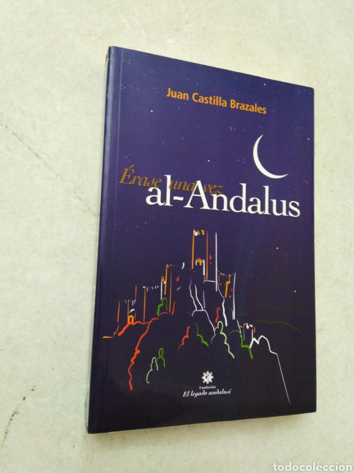 ERASE UNA VEZ AL-ANDALUS, JUAN CASTILLA BRAZALES (Libros Nuevos - Historia - Historia Antigua)