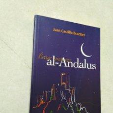 Libros: ERASE UNA VEZ AL-ANDALUS, JUAN CASTILLA BRAZALES. Lote 270248968