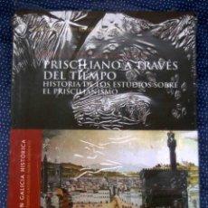 Libros: PRISCILIANO A TRAVÉS DEL TIEMPO. HISTORIA DE LOS ESTUDIOS SOBRE EL PRISCILIANISMO. Lote 270650933