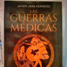 Libros: JAVIER JARA HERRERO. LAS GUERRAS MÉDICAS.(GRECIA FRENTE A PERSIA). ESFERA DE LOS LIBROS. Lote 276753513